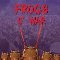 Frogs O' War